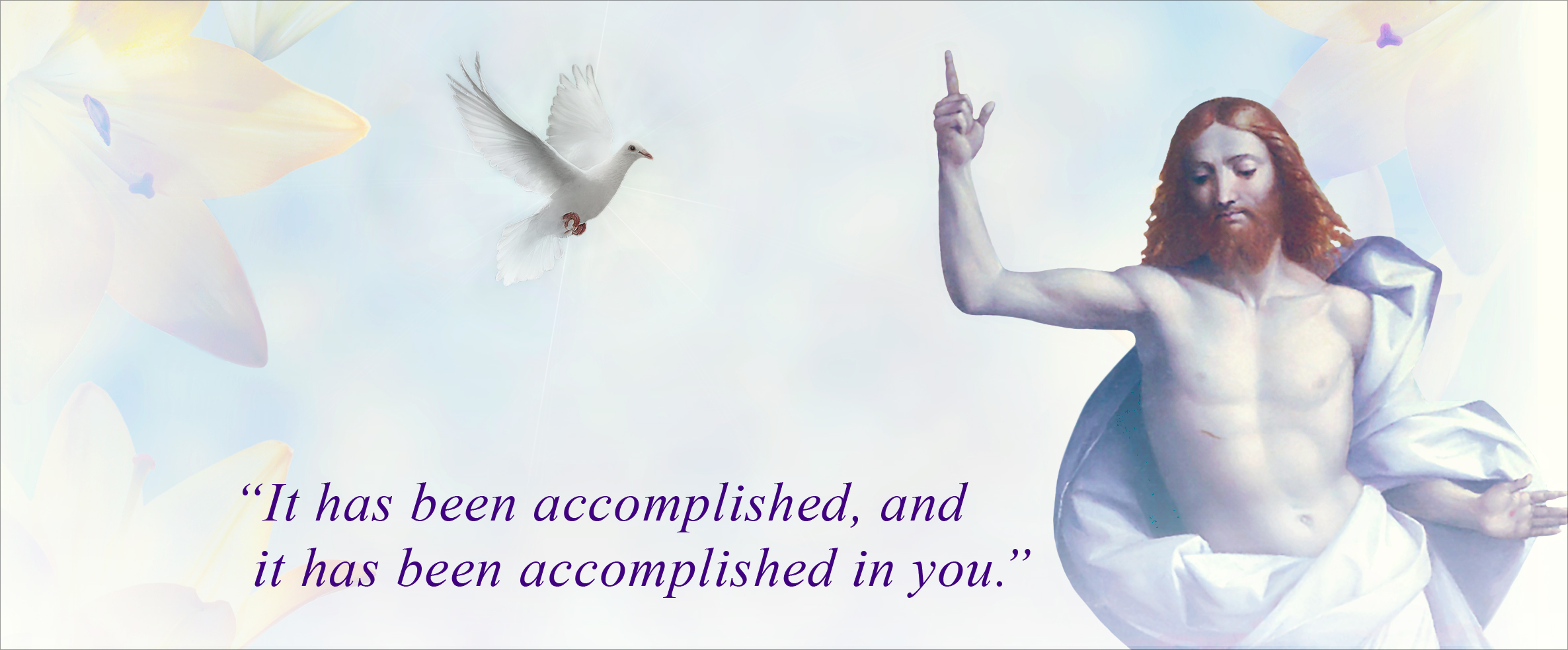 it has been accomplished in you
